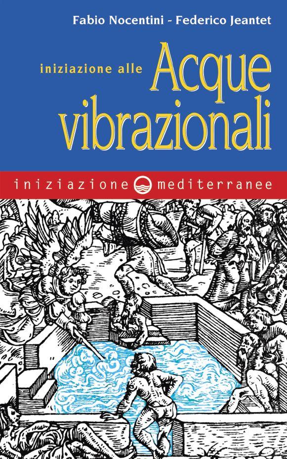 """""""Iniziazione alle Acque vibrazionali"""", Roma, Edizioni Mediterranee, 2011. E-book epub: http://www.ultimabooks.it/iniziazione-alle-acque-vibrazionali Libro cartaceo: http://www.ibs.it/code/9788827221501/nocentini-fabio-jeantet-federico/iniziazione-alle-acque-vibrazionali.html"""