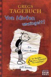 Gregs Tagebuch: Von Idioten umzingelt - Jeff Kinney