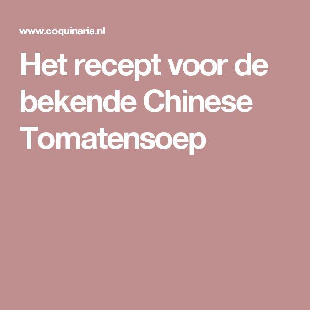 Het recept voor de bekende Chinese Tomatensoep