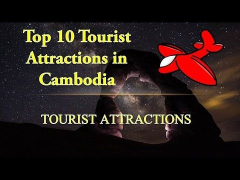 Cambodia Tourist Attractions | Top 10 Best Places to Visit in Cambodia |...