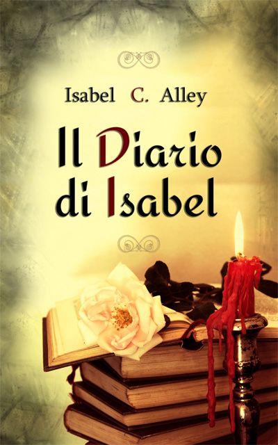 I Diari di Isabel #1 http://www.vivereinunlibro.it/2013/02/recensione-il-diario-di-isabel.html