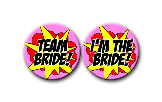 The Bachelorette Party Favors Superhero Call outs Team Bride  2.25 inch pinback buttons Wedding Party Bridal Shower