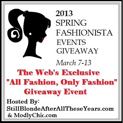 Fashionista Events, The Largest Fashion Giveaway Event on the Web!  March 7-13, the MONSTER FASHION giveaway. We anticipate this event to have  26,000+ in prizes, 110+ participating blogs and more that 3/4 Million entries .  Each blog will have a minimum of 125 prize  many blogs  exceed 350!  Ihttp://stillblondeafteralltheseyears.com/2013/03/main-event/ FOLLOW THIS BOARD For all Giveaways!  HURRY LAST NIGHT TO ENTER!