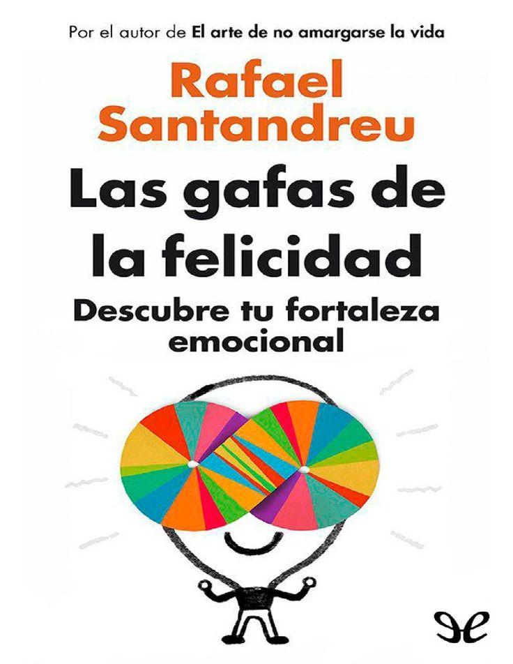 Las gafas de la Felicidad de Rafael Santandreu  Libro de Autoayuda, Descubre tu fortaleza emocional.