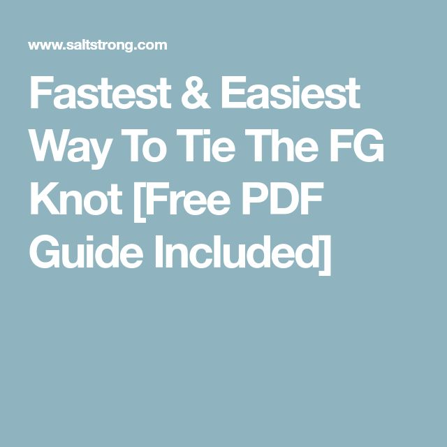 Fastest & Easiest Way To Tie The FG Knot [Free PDF Guide Included]