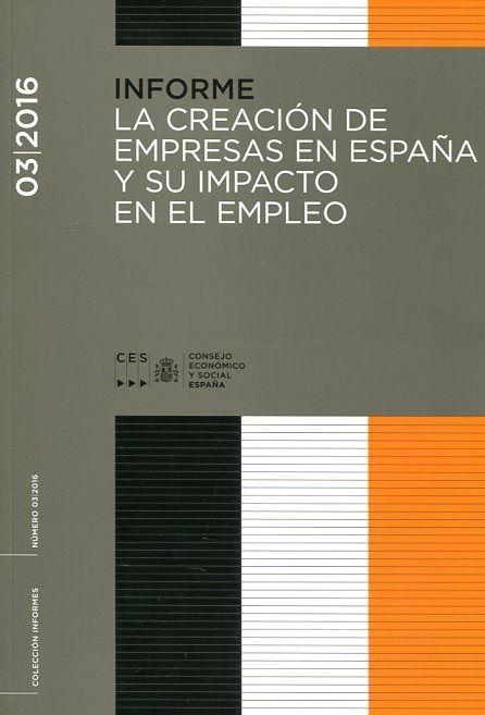 La creación de empresas en España y su impacto en el empleo / Consejo Económico y Social.