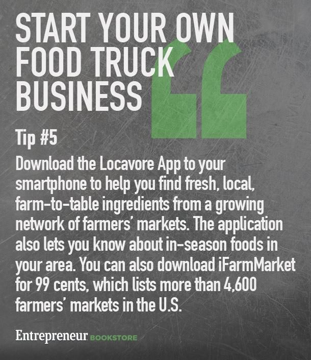 Tips to to have your own food truck business: Download the Locavore App.
