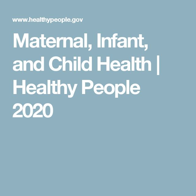 Maternal, Infant, and Child Health | Healthy People 2020