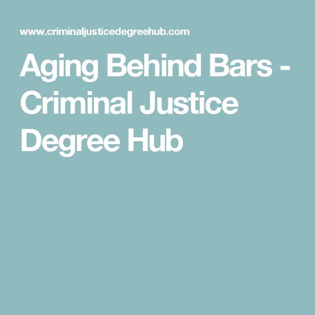 Aging Behind Bars - Criminal Justice Degree Hub