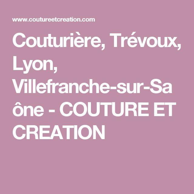 Couturière, Trévoux, Lyon, Villefranche-sur-Saône - COUTURE ET CREATION