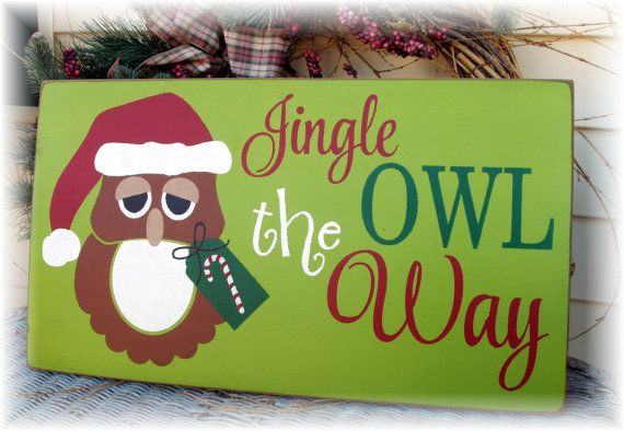 Jingle OWL the way Christmas wood sign
