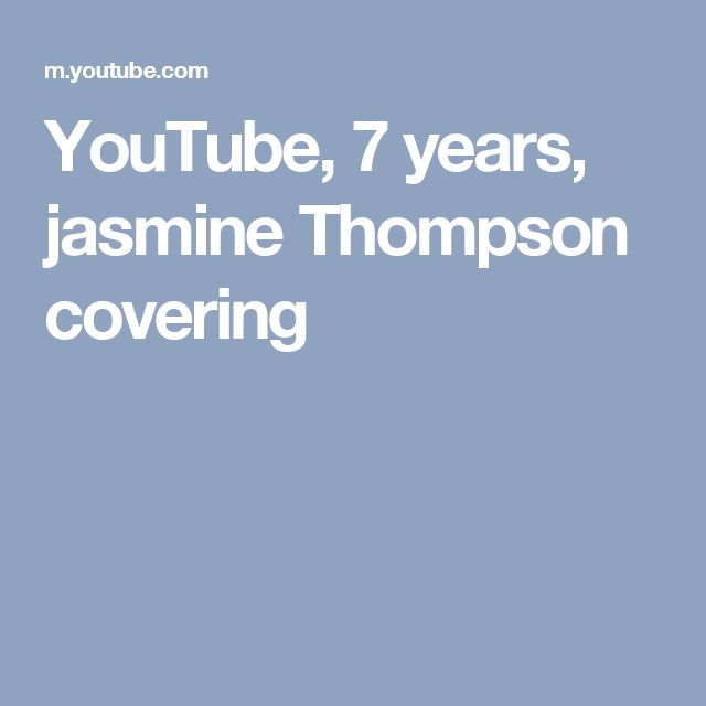 YouTube, 7 years, jasmine Thompson covering