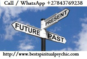Accurate Psychic Readings WhatsApp:+27843769238 Master of Fortune Telling and Psychic Spells Intuitive Business Consultations Coaching for Personal Growth Career Success, Spiritual Development Life Coach, Celebrity Psychic Medium Readings Clear Perspective View of Your Past  Present and Future Life