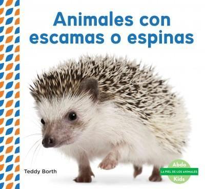 Animales con escamas o espinas / Scaly & Spiky Animals