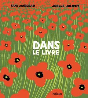 """""""Dans le livre"""" de Fani Marceau et Joëlle Jolivet - éditions Hélium"""
