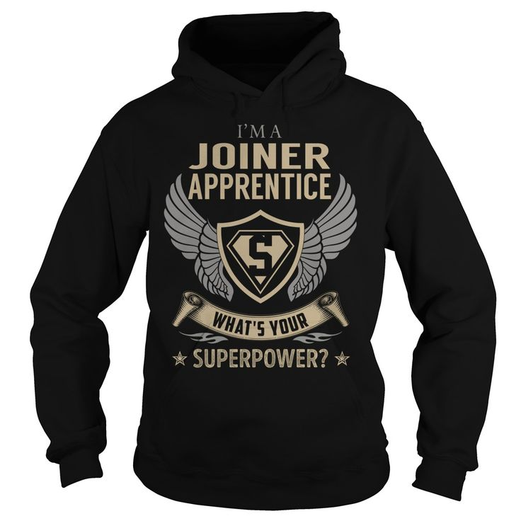 I am a Joiner Apprentice What is Your Superpower Job Title TShirt