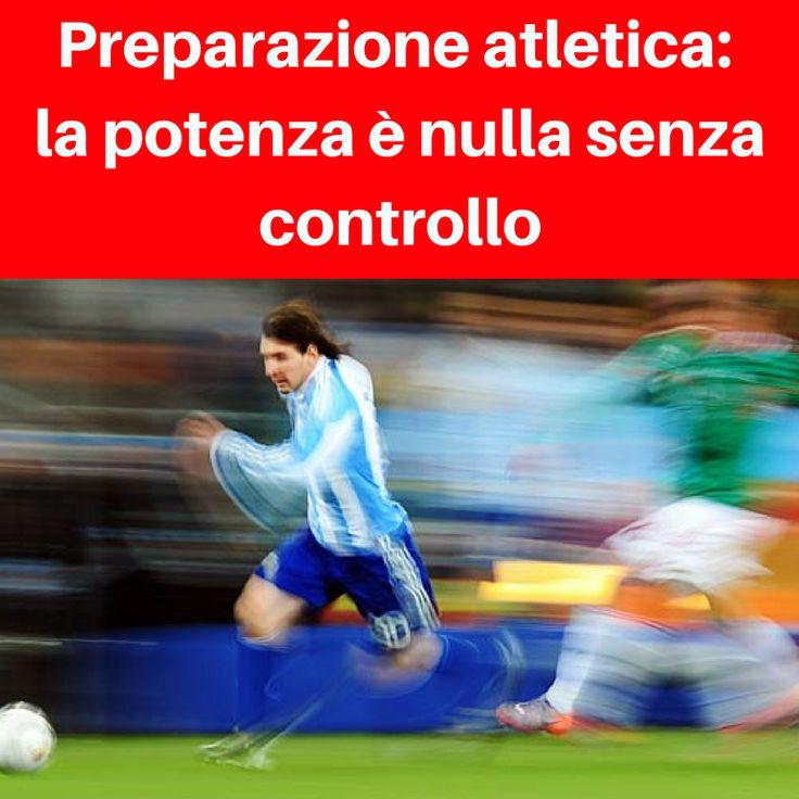 Preparazione atletica calcio: la potenza è nulla senza controllo