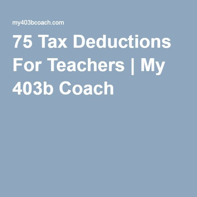 75 Tax Deductions For Teachers | My 403b Coach