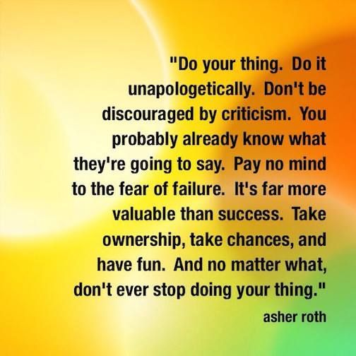 Do your thing. ~ Asher Roth