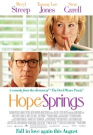 Hope Springs movie - Love Meryl Streep & Tommy Lee Jones.  Found this to be funny & very easy to relate to, especially for our generation.  We found ourselves nodding and looking at each other with smiles as something in the movie reminded us of our own experiences as a couple.