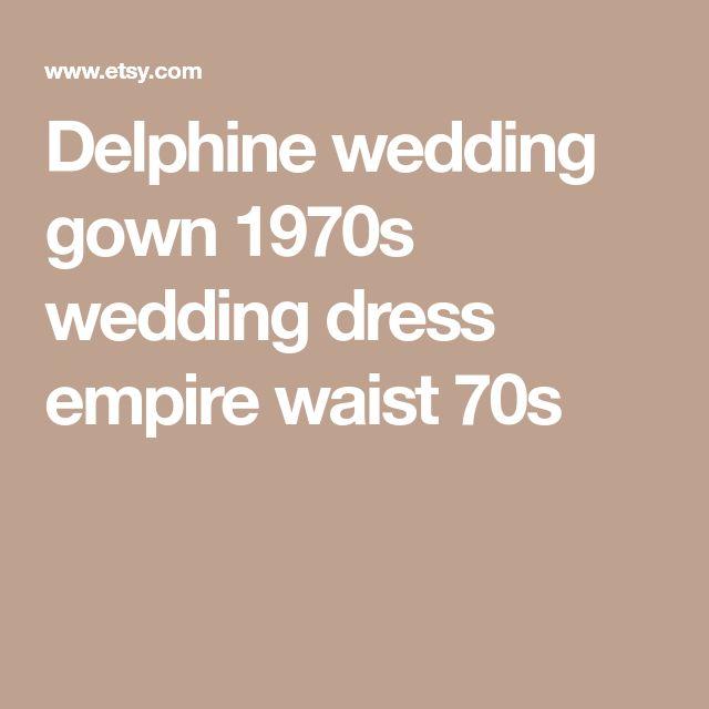 Delphine wedding gown 1970s wedding dress empire waist 70s