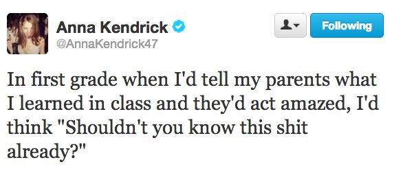 25 Times Anna Kendrick Was Painfully Accurate. If I went on Twitter I'd follow her immediately.