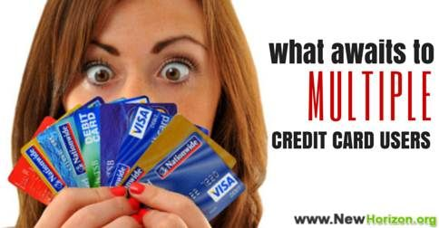What Awaits To Multiple Credit Card Users