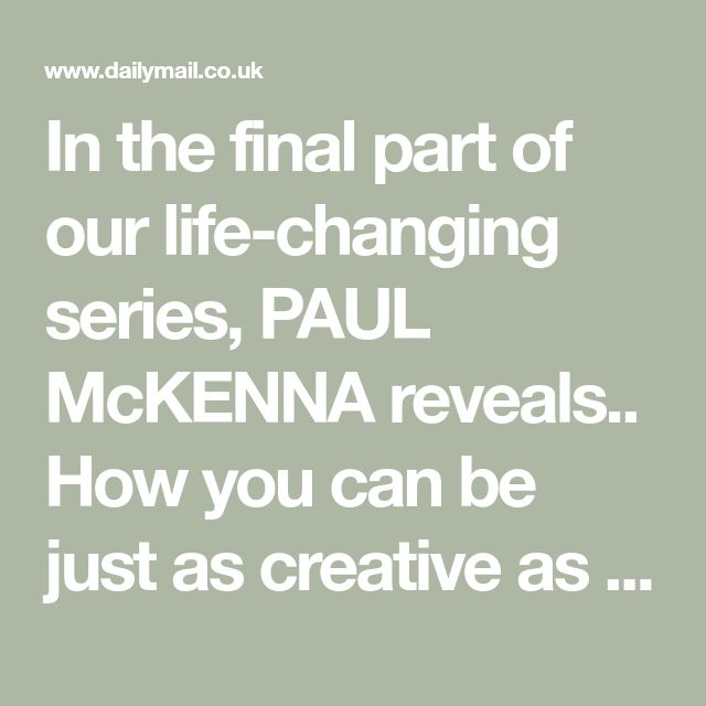 In the final part of our life-changing series, PAUL McKENNA reveals.. How you can be just as creative as Walt Disney   Daily Mail Online