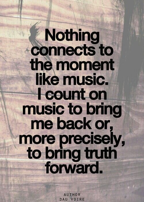 I really love music. Don't know what I'd do without it.