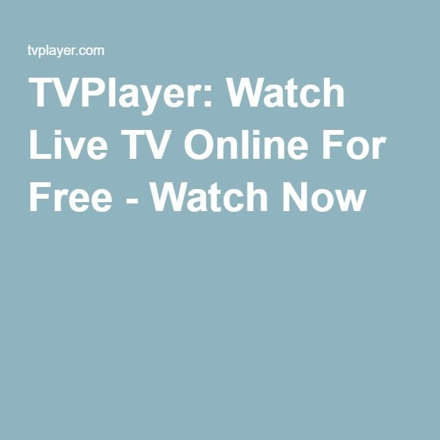 TVPlayer: Watch Live TV Online For Free - Watch Now