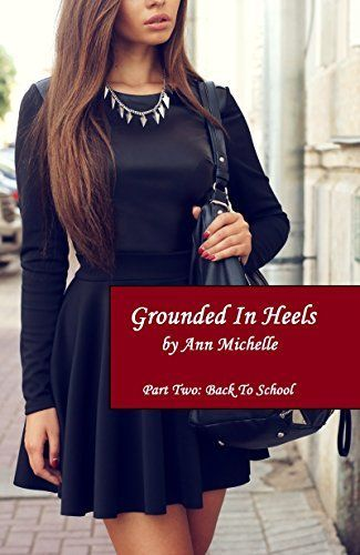 Grounded In Heels (Part 2: Back To School) by Ann Michelle