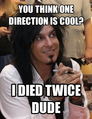 Hahaha, Nikki Sixx; most awesome person alive.