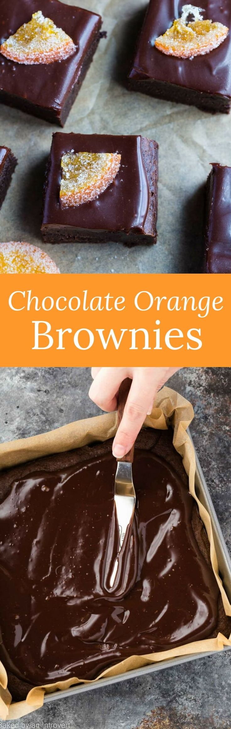 Whip up a batch of Chocolate Orange Brownies speckled with orange zest and topped with a luscious chocolate ganache and candied oranges.  via @introvertbaker