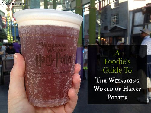 A Foodie's Guide to The Wizarding World of Harry Potter at Universal Studios and Islands of Adventure in Orlando, Florida.