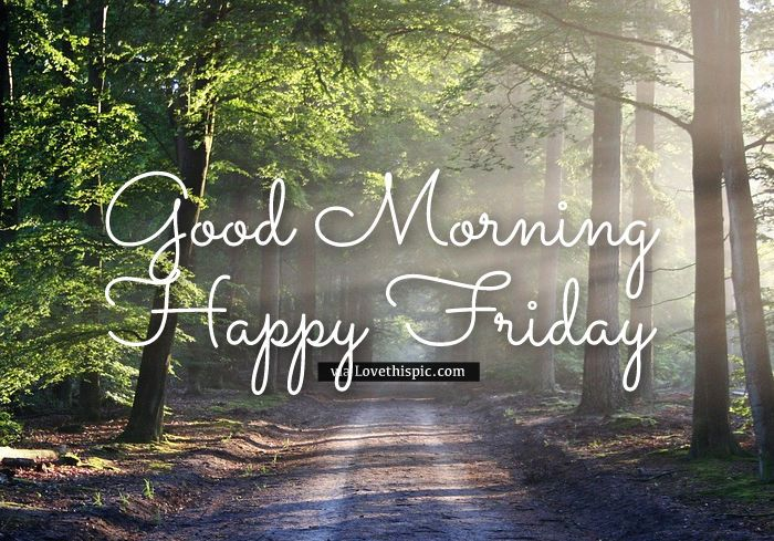Good Morning, Happy Friday friday good morning friday quotes good morning quotes friday blessings happy friday quotes good morning friday good morning friday quotes friday images friday image quotes happy friday good morning quotes