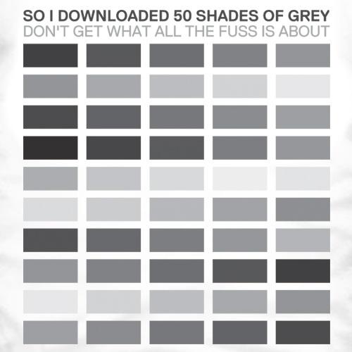 Tee hee!Download 50, Funny 50, Grey T Shirts, Shades Printer, Favorite Colors, 50 Shades, Fifty Shades, Tees Hee, Grey Mi Favorite