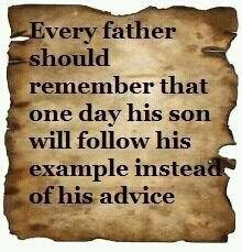 That's the way it happens.: Families Quotes, Words Of Wisdom, Remember This, So True, Father And Sons, Leaded By Example, Wise Words, Role Models, Parents Quotes