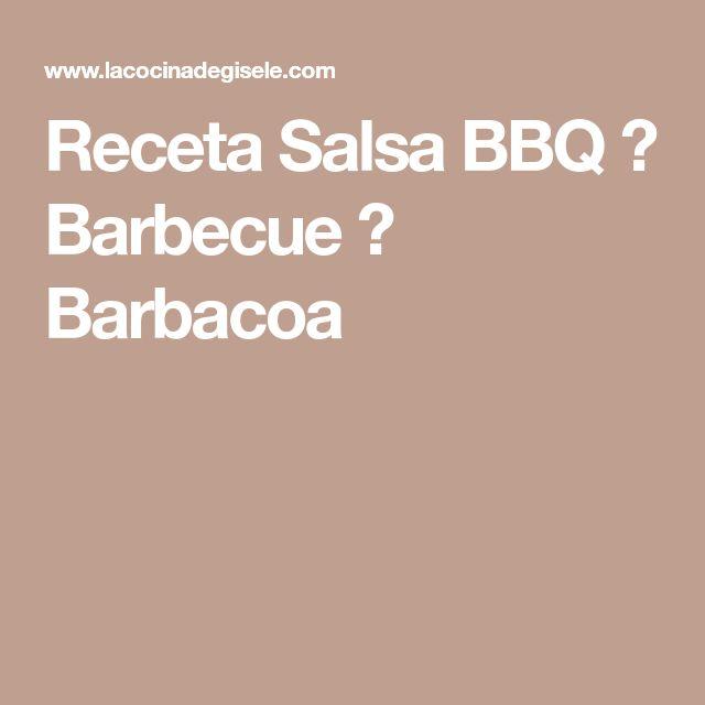 Receta Salsa BBQ ? Barbecue ? Barbacoa