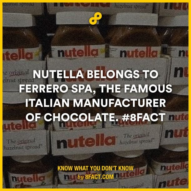 Nutella belongs to Ferrero SpA, the famous Italian manufacturer of chocolate.