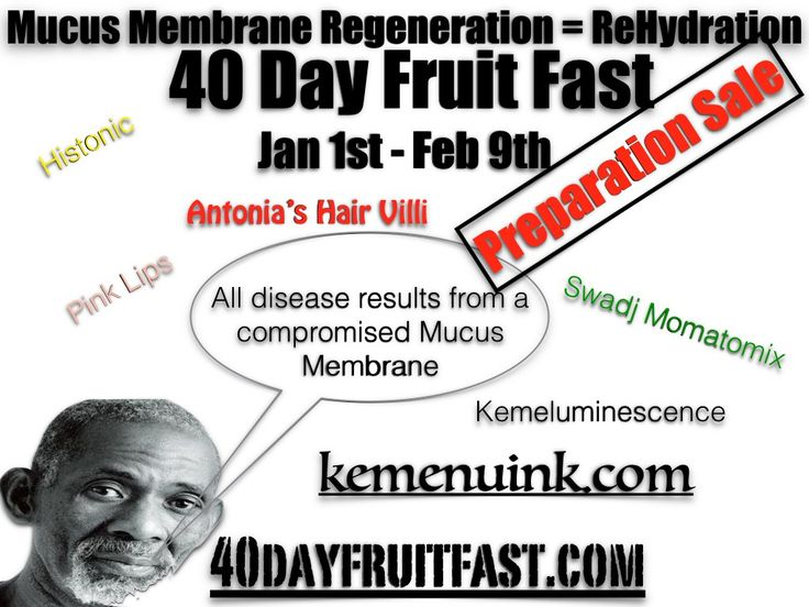 How to do the 40 Day Mucus Membrane Fast