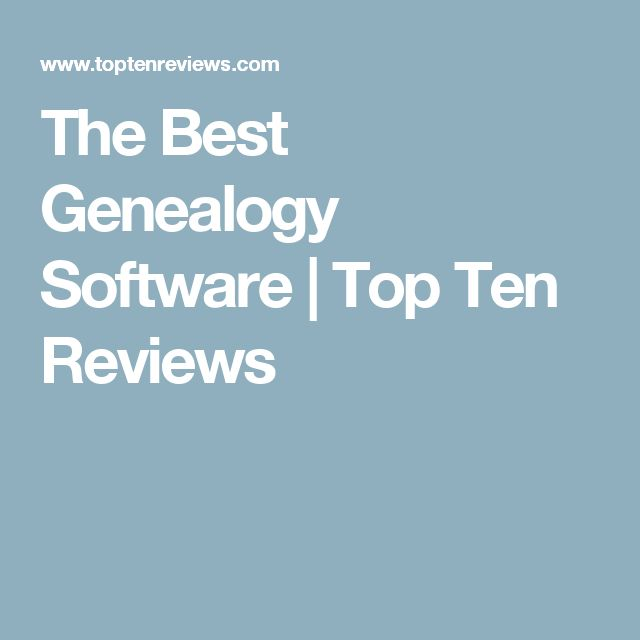 The Best Genealogy Software | Top Ten Reviews