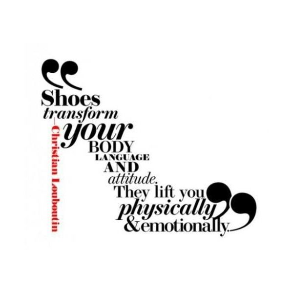 Christian Louboutin | Inspiration Quotes ❤ liked on Polyvore featuring words, text, backgrounds, quotes, shoes, phrase and saying