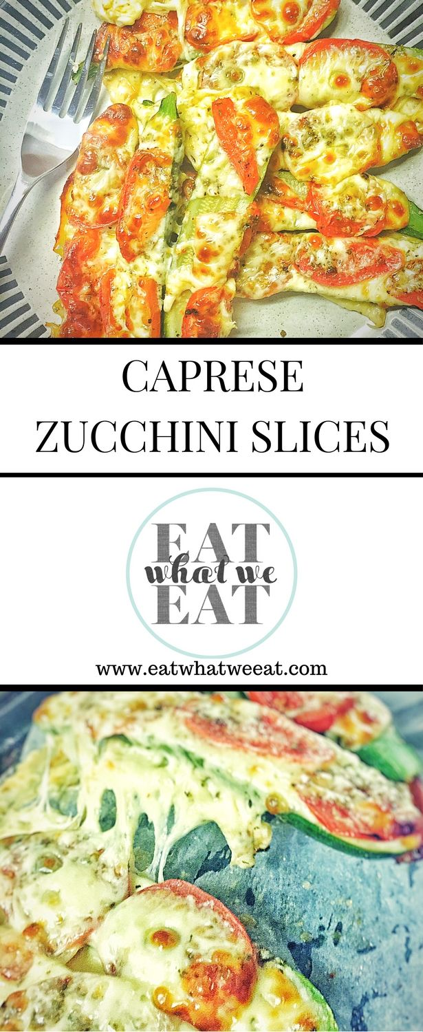 Caprese Zucchini Slices: A side dish that tastes of pizza: juicy zucchini that melts in your mouth with oozing mozzarella cheese covering tomatoes…