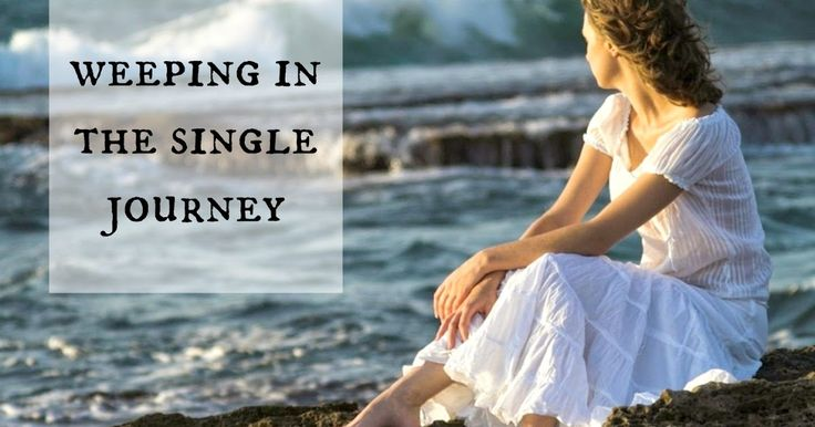 """…for the Lord has heard my weeping.""     -Psalm 6:8-       One of the real aspects of Singleness is the heartbreaking reality of weepi..."