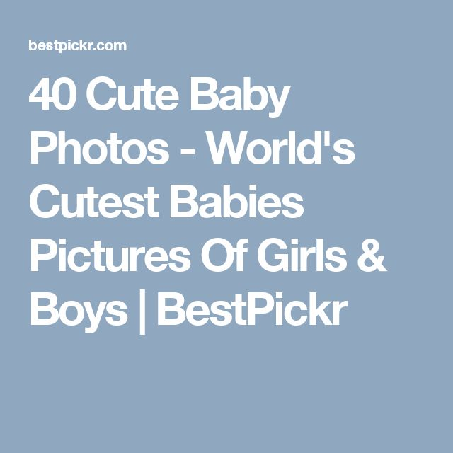 40 Cute Baby Photos - World's Cutest Babies Pictures Of Girls & Boys | BestPickr