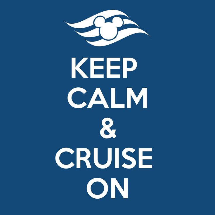 Disney One Liner Quotes: Keep Calm And Cruise On From Disney Cruise Line!