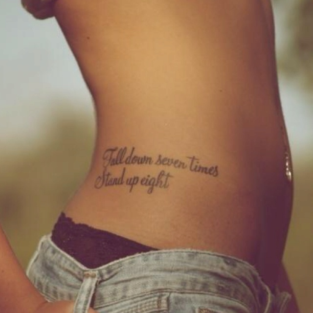 Tattoo Quotes Down Side Body: Fall Down Seven Times Stand Up Eight