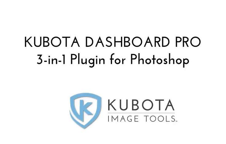 The Kubota DASHBOARD 3-in-1 Plug-in for Photoshop on Vimeo