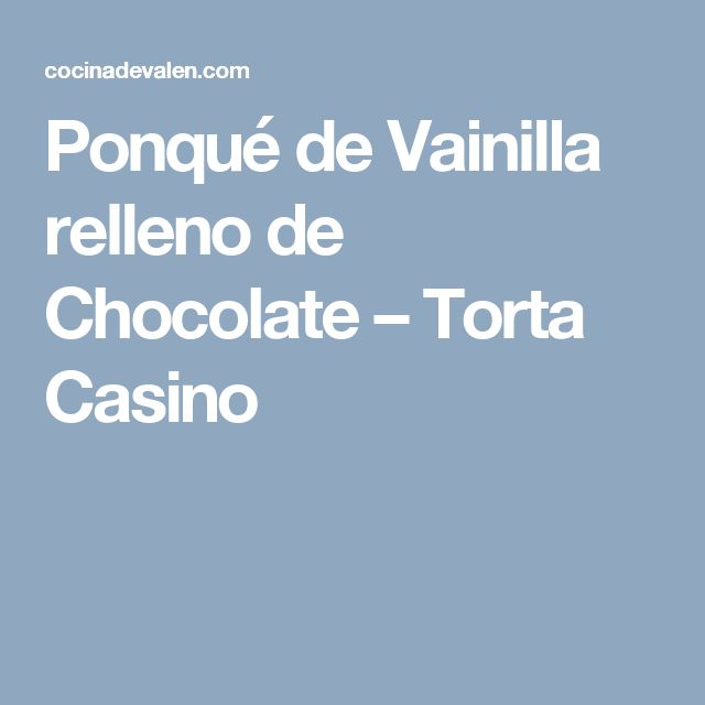 Ponqué de Vainilla relleno de Chocolate – Torta Casino