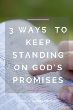 If you are facing an impossible situation you need to keep standing on God's promises. Here are 3 ways to can do that when things get hard.